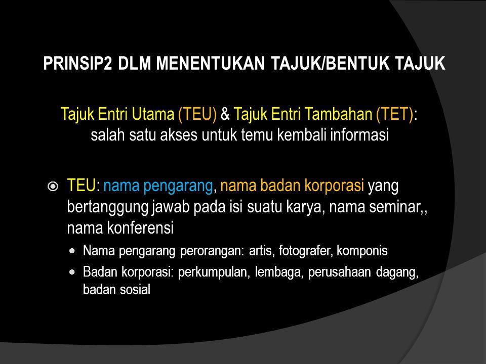 PRINSIP2 DLM MENENTUKAN TAJUK/BENTUK TAJUK