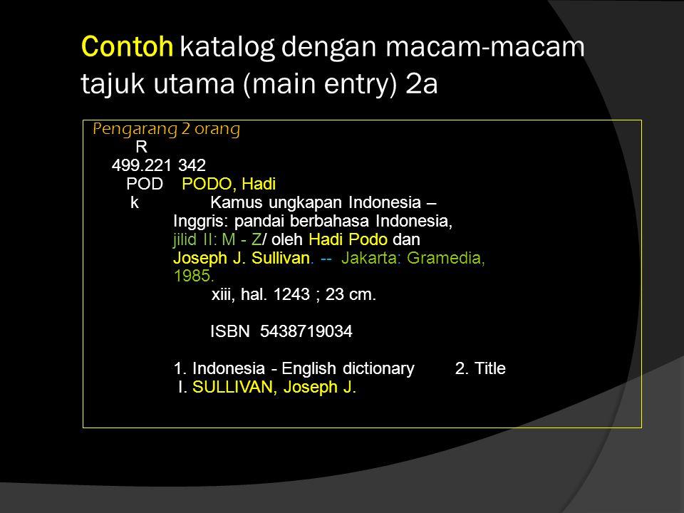 Contoh katalog dengan macam-macam tajuk utama (main entry) 2a