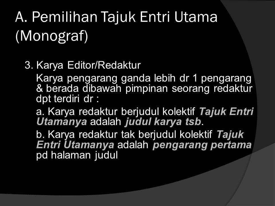 A. Pemilihan Tajuk Entri Utama (Monograf)