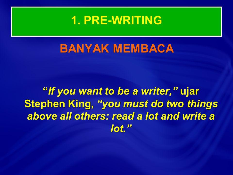 1. PRE-WRITING BANYAK MEMBACA