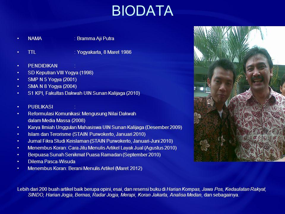 BIODATA NAMA : Bramma Aji Putra TTL : Yogyakarta, 8 Maret 1986