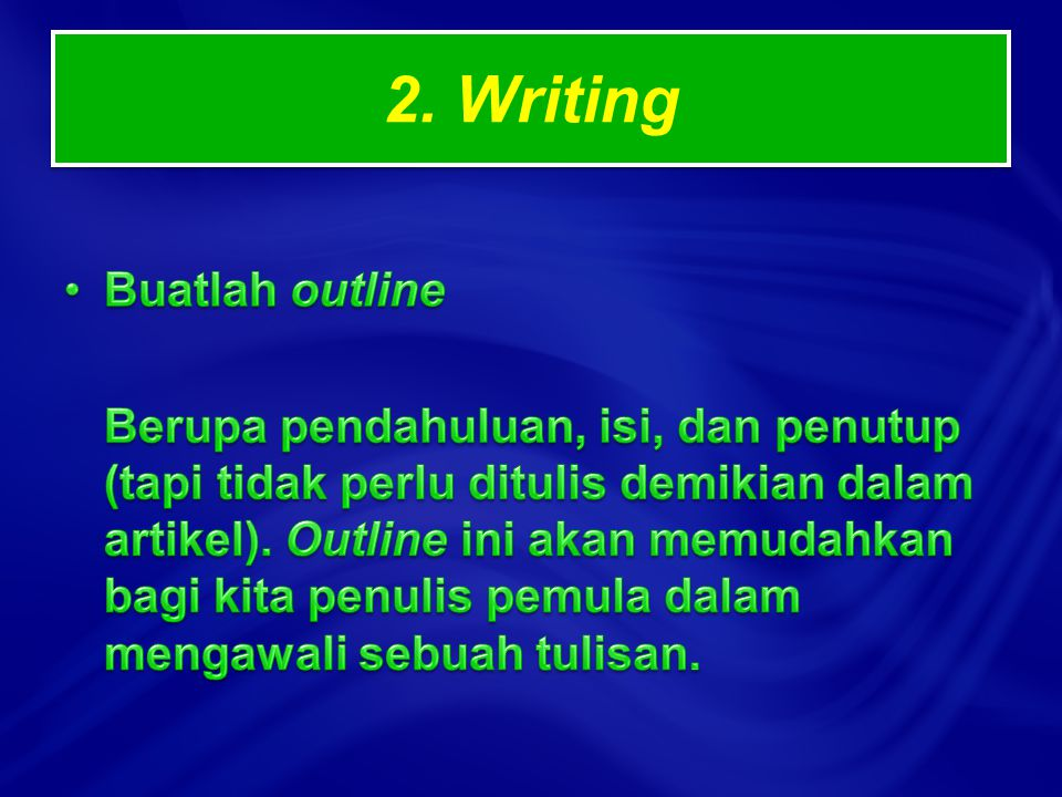 2. Writing Buatlah outline