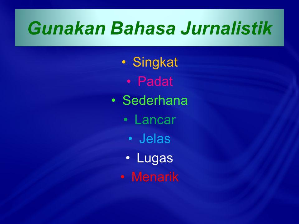 Gunakan Bahasa Jurnalistik