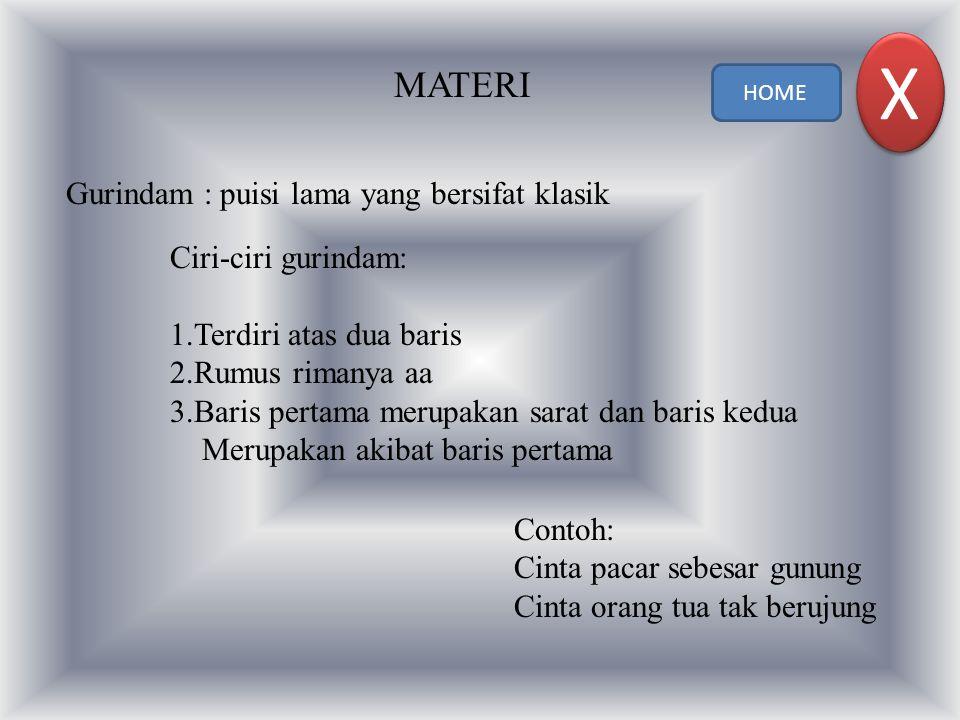 X MATERI Gurindam : puisi lama yang bersifat klasik