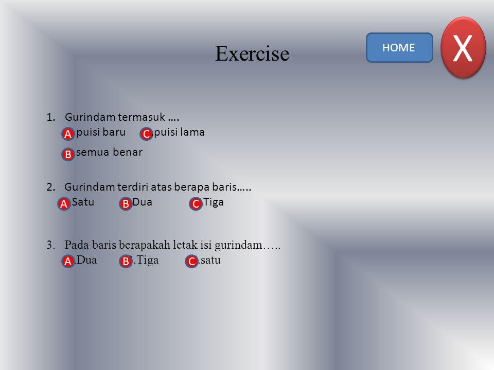 X Exercise HOME Gurindam termasuk …. puisi baru .puisi lama