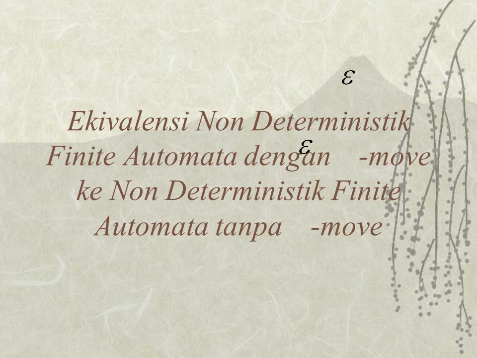 Ekivalensi Non Deterministik Finite Automata dengan -move ke Non Deterministik Finite Automata tanpa -move
