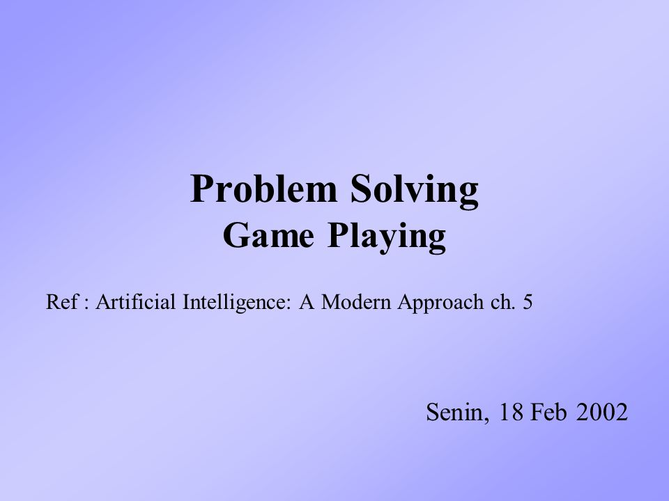 Problem Solving Game Playing