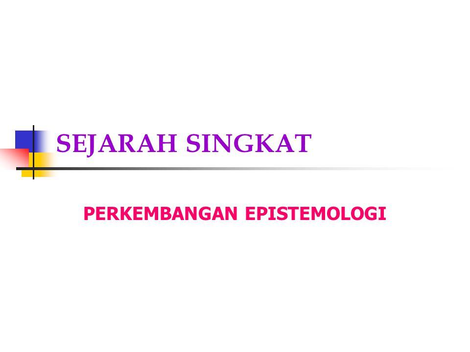 PERKEMBANGAN EPISTEMOLOGI