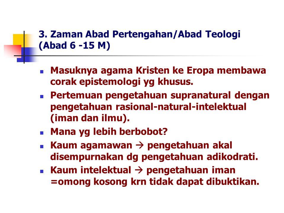 3. Zaman Abad Pertengahan/Abad Teologi (Abad 6 -15 M)