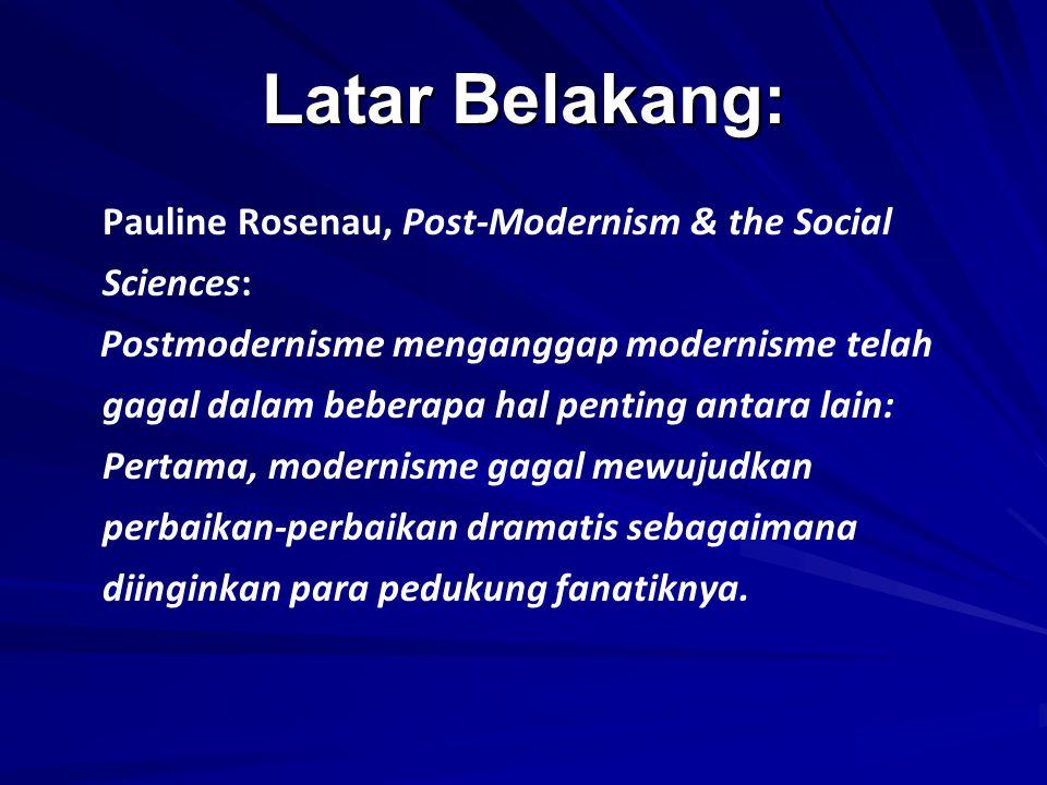 Latar Belakang: Pauline Rosenau, Post-Modernism & the Social Sciences: