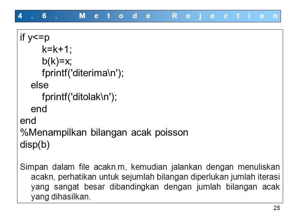 fprintf( diterima\n ); else fprintf( ditolak\n ); end