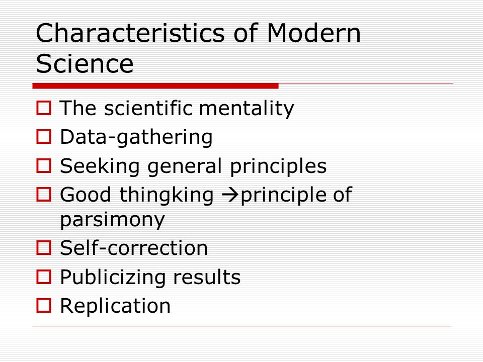Characteristics of Modern Science