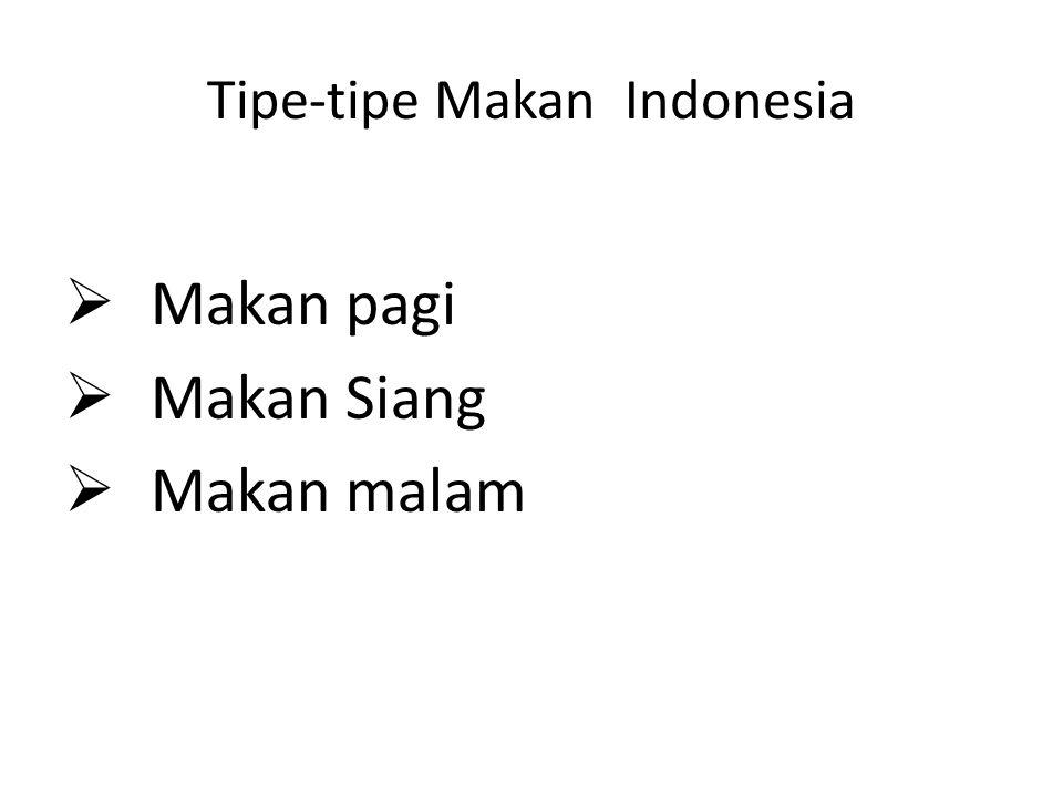 Tipe-tipe Makan Indonesia