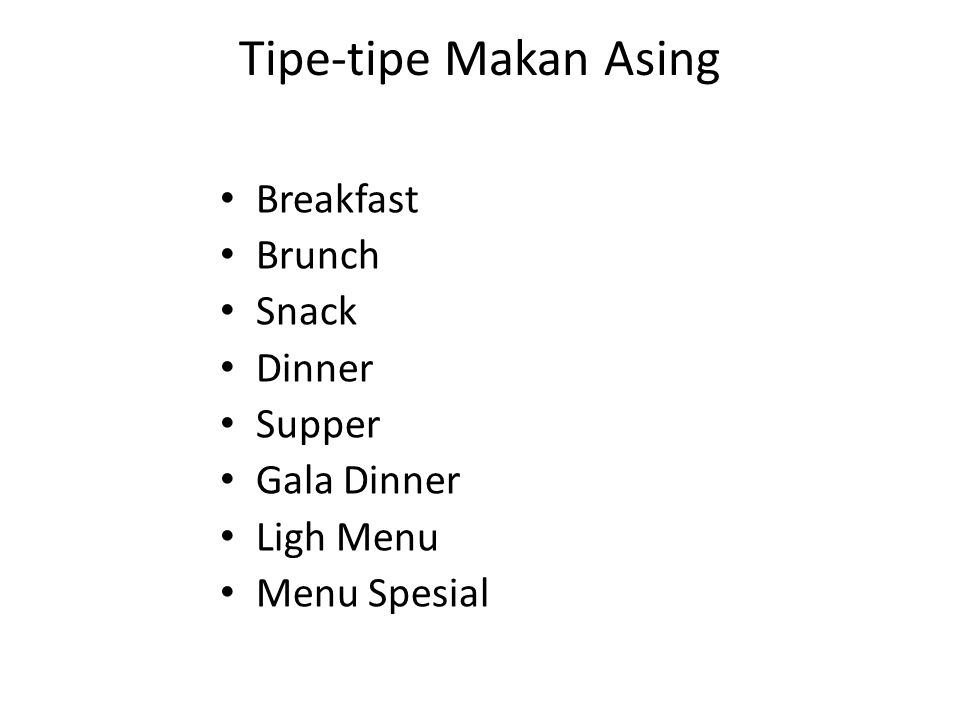 Tipe-tipe Makan Asing Breakfast Brunch Snack Dinner Supper Gala Dinner