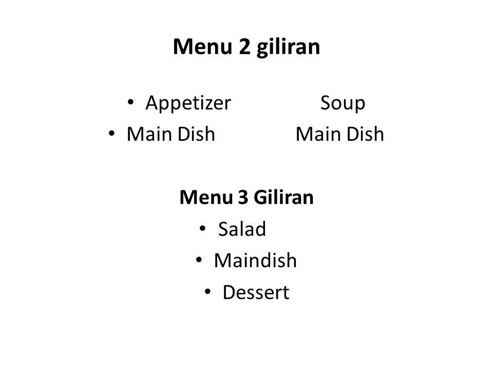 Menu 2 giliran Appetizer Soup Main Dish Main Dish Menu 3 Giliran Salad