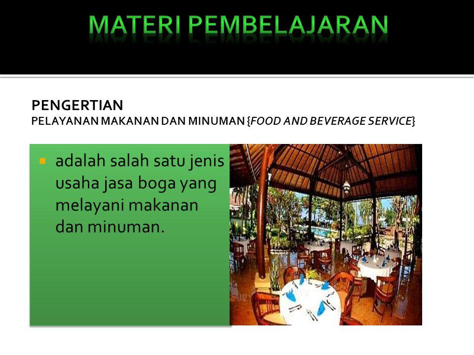 Materi Pembelajaran Pengertian. pelayanan makanan dan minuman {Food and beverage service}