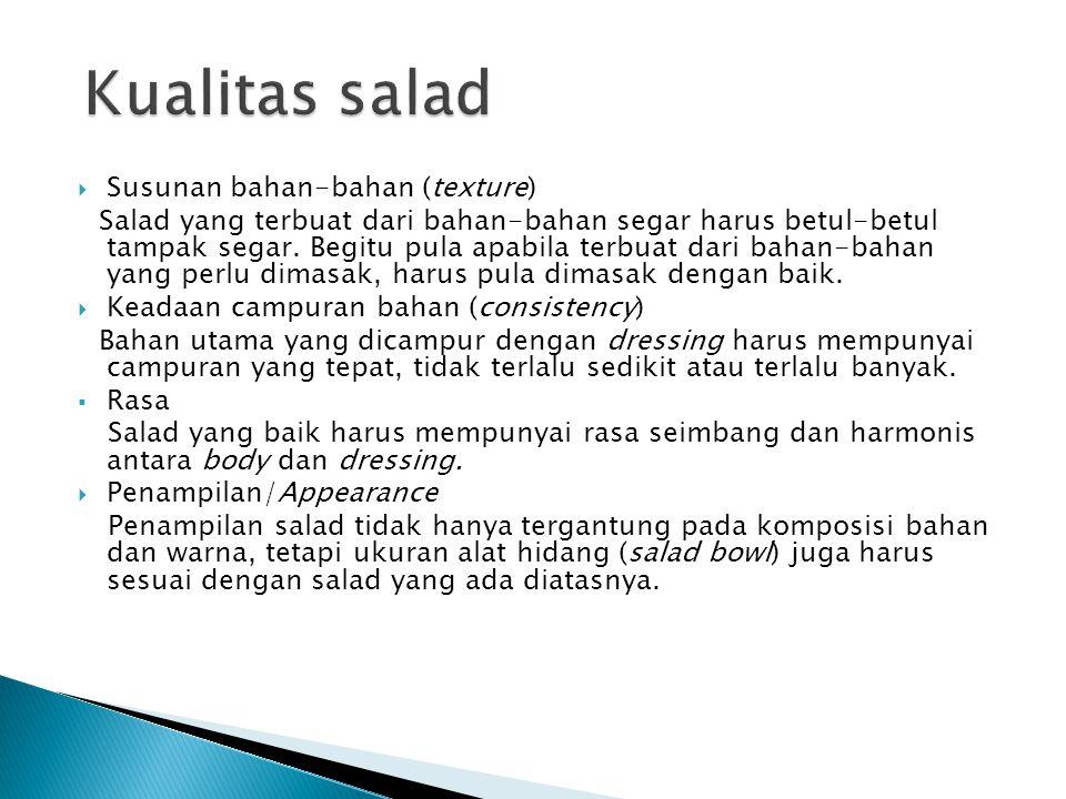 Kualitas salad Susunan bahan-bahan (texture)