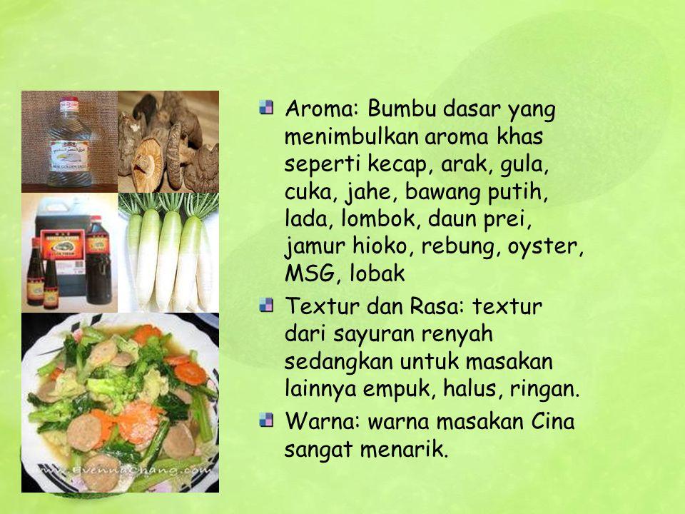 Aroma: Bumbu dasar yang menimbulkan aroma khas seperti kecap, arak, gula, cuka, jahe, bawang putih, lada, lombok, daun prei, jamur hioko, rebung, oyster, MSG, lobak