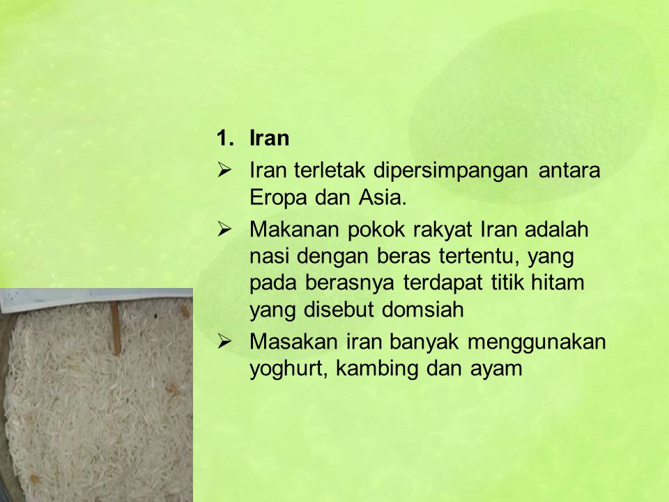 Iran Iran terletak dipersimpangan antara Eropa dan Asia.