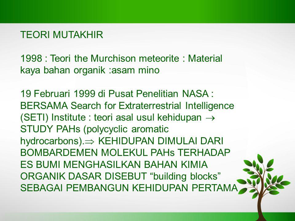teori mutakhir 1998 : Teori the Murchison meteorite : Material kaya bahan organik :asam mino.