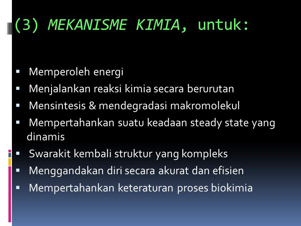 (3) MEKANISME KIMIA, untuk:
