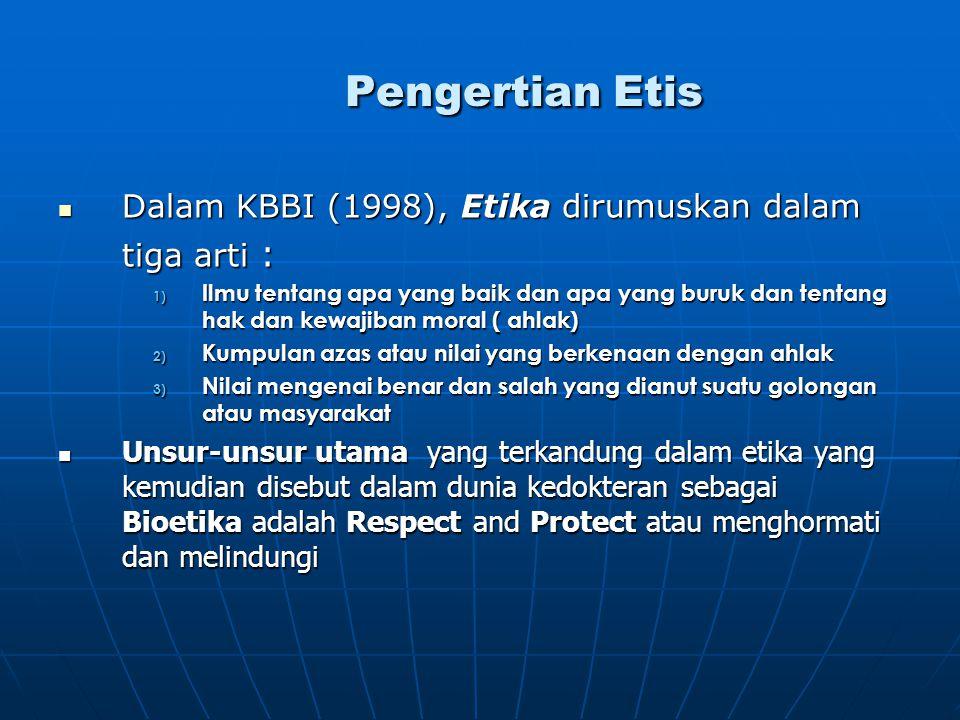 Pengertian Etis Dalam KBBI (1998), Etika dirumuskan dalam tiga arti :