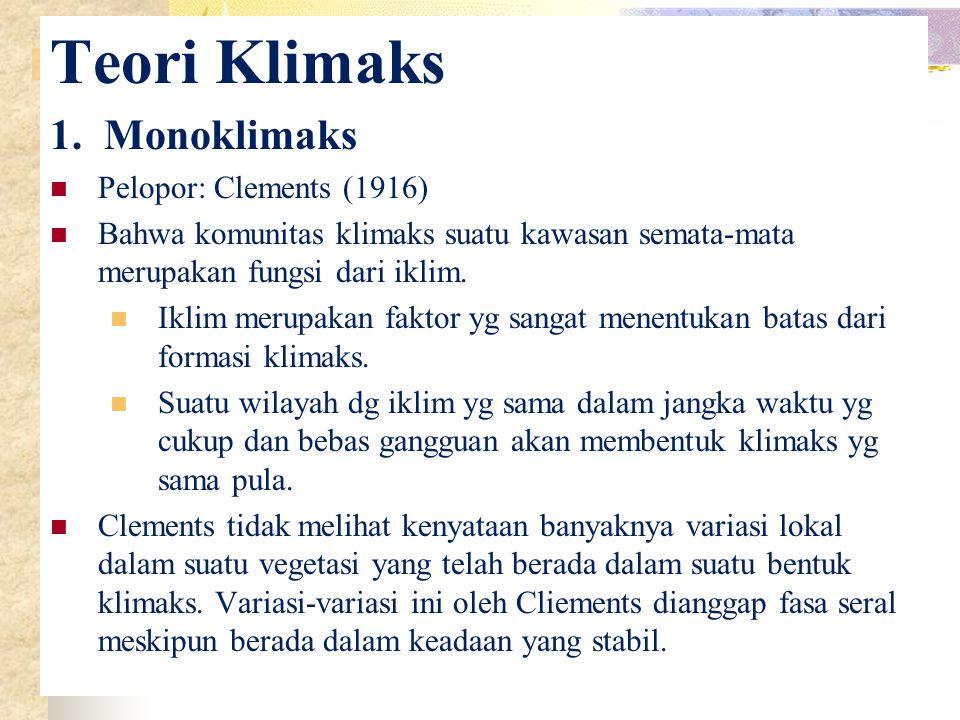 Teori Klimaks 1. Monoklimaks Pelopor: Clements (1916)
