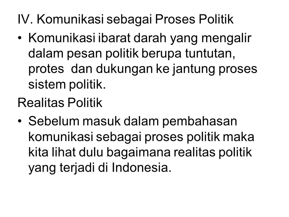 IV. Komunikasi sebagai Proses Politik