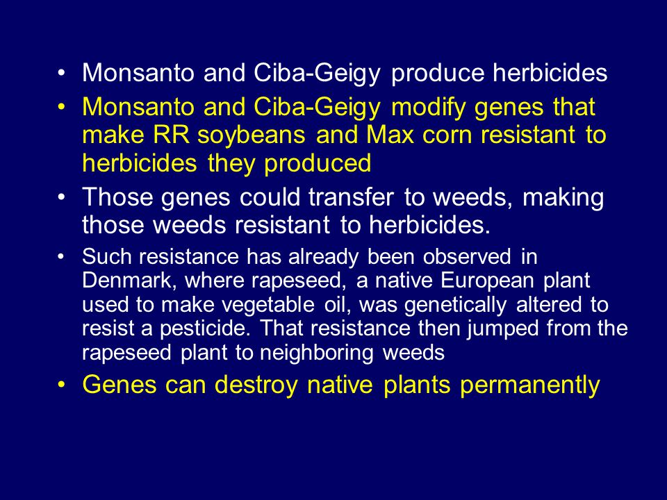 Monsanto and Ciba-Geigy produce herbicides