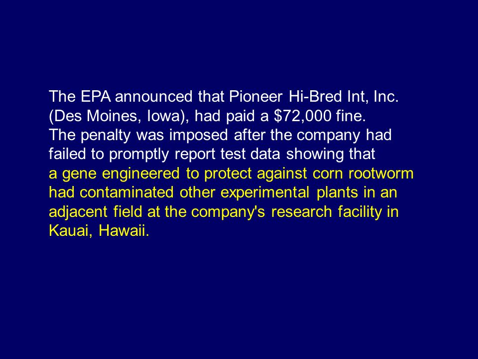 The EPA announced that Pioneer Hi-Bred Int, Inc