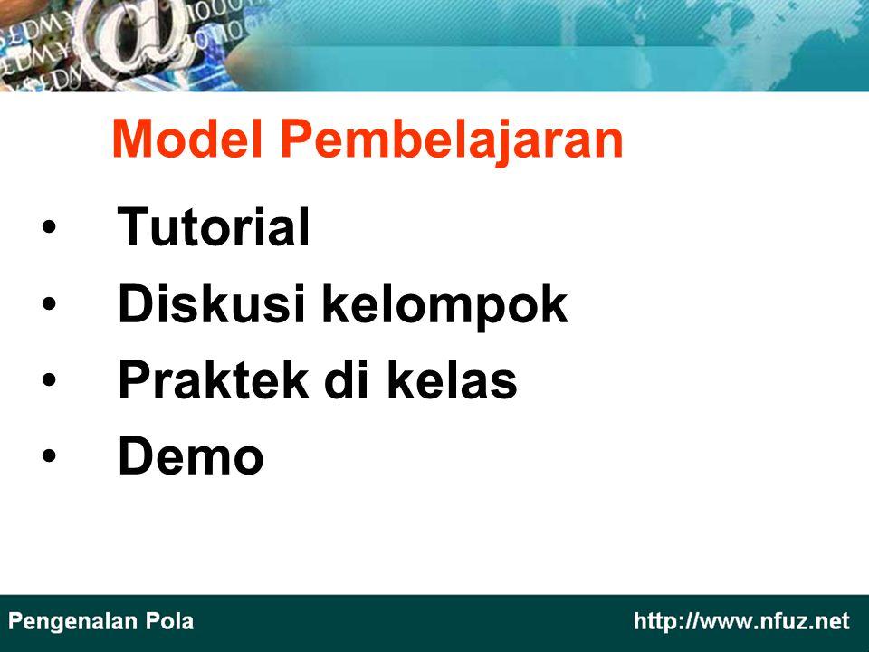 Model Pembelajaran Tutorial Diskusi kelompok Praktek di kelas Demo