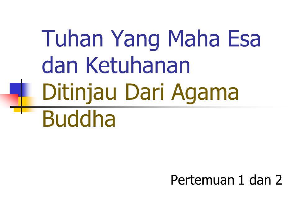 Tuhan Yang Maha Esa dan Ketuhanan Ditinjau Dari Agama Buddha