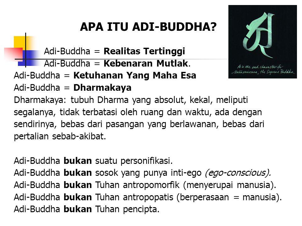 APA ITU ADI-BUDDHA Adi-Buddha = Realitas Tertinggi
