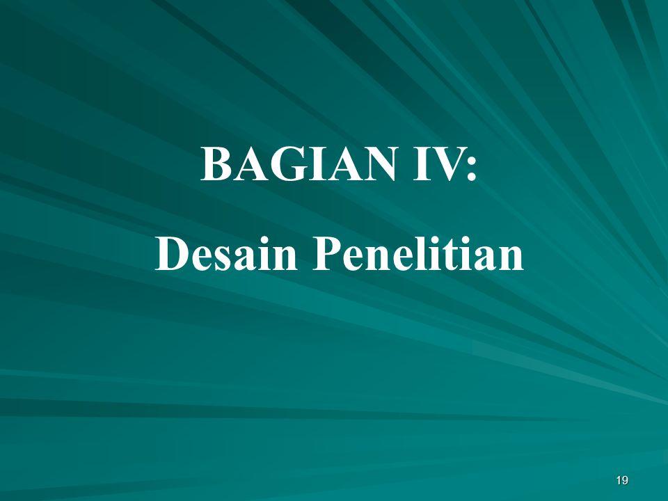 BAGIAN IV: Desain Penelitian
