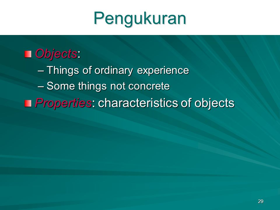 Pengukuran Objects: Properties: characteristics of objects