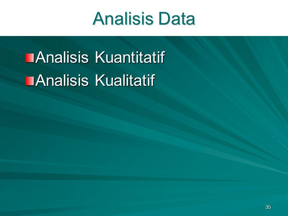 Analisis Data Analisis Kuantitatif Analisis Kualitatif