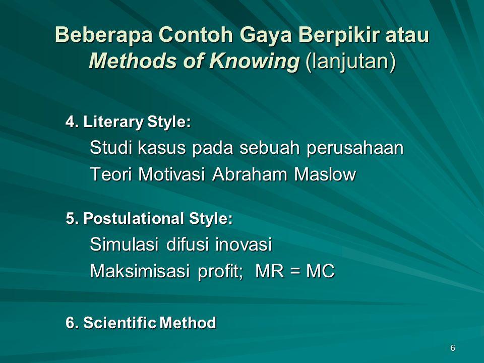 Beberapa Contoh Gaya Berpikir atau Methods of Knowing (lanjutan)