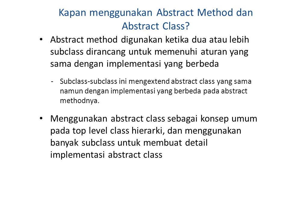 Kapan menggunakan Abstract Method dan Abstract Class