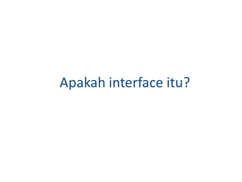 Apakah interface itu