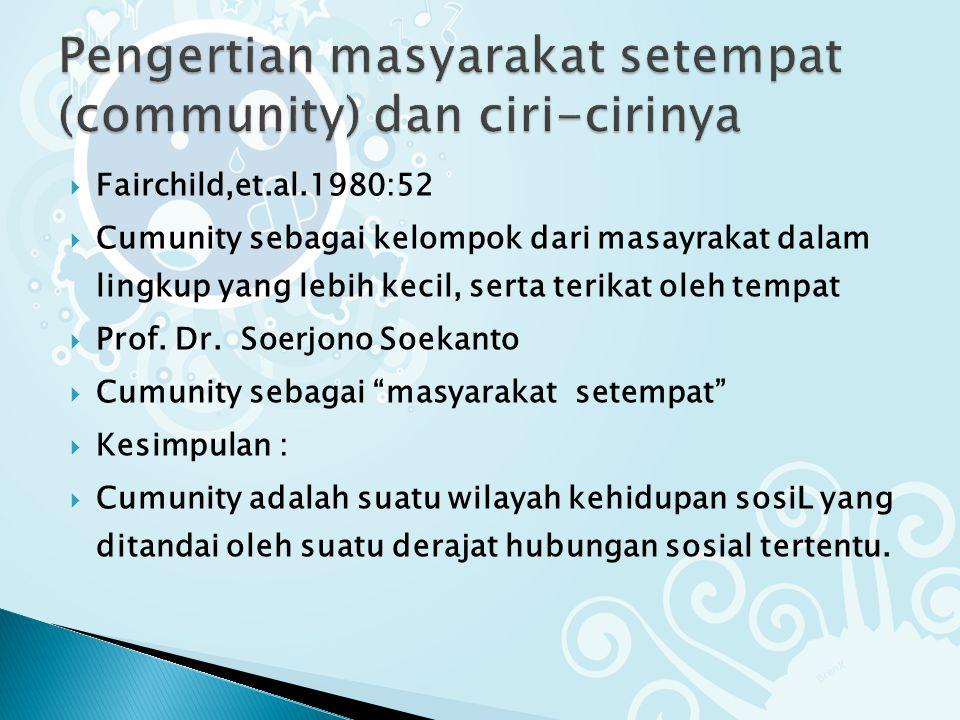Pengertian masyarakat setempat (community) dan ciri-cirinya