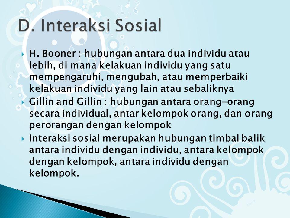 D. Interaksi Sosial