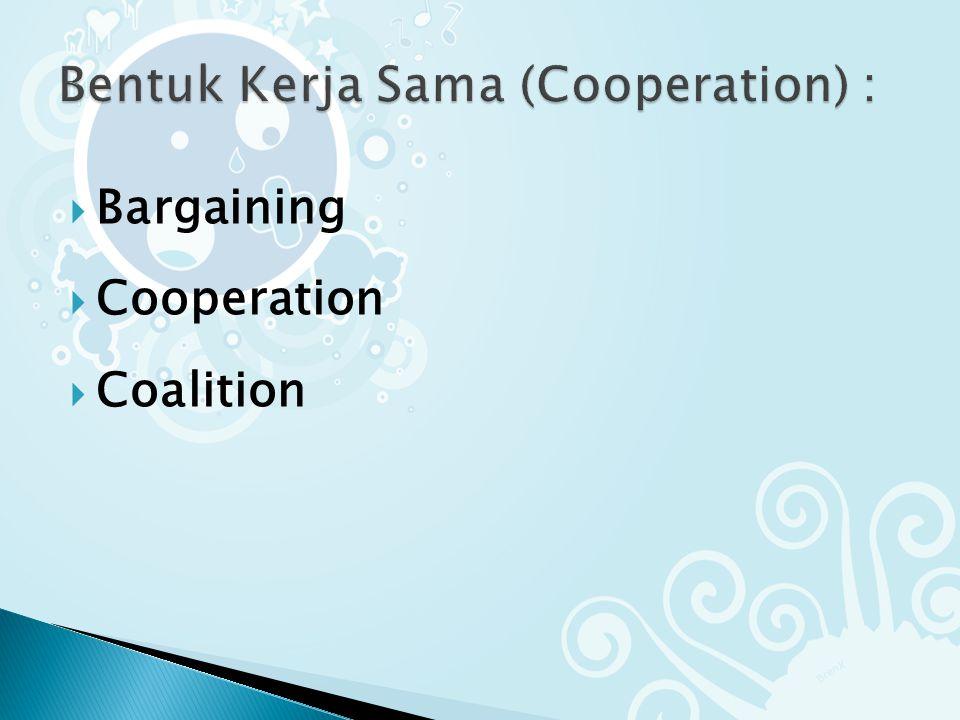 Bentuk Kerja Sama (Cooperation) :