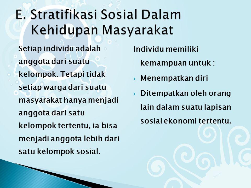 E. Stratifikasi Sosial Dalam Kehidupan Masyarakat