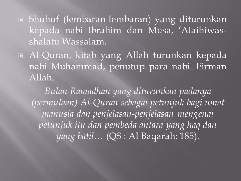 Shuhuf (lembaran-lembaran) yang diturunkan kepada nabi Ibrahim dan Musa, 'Alaihiwas-shalatu Wassalam.