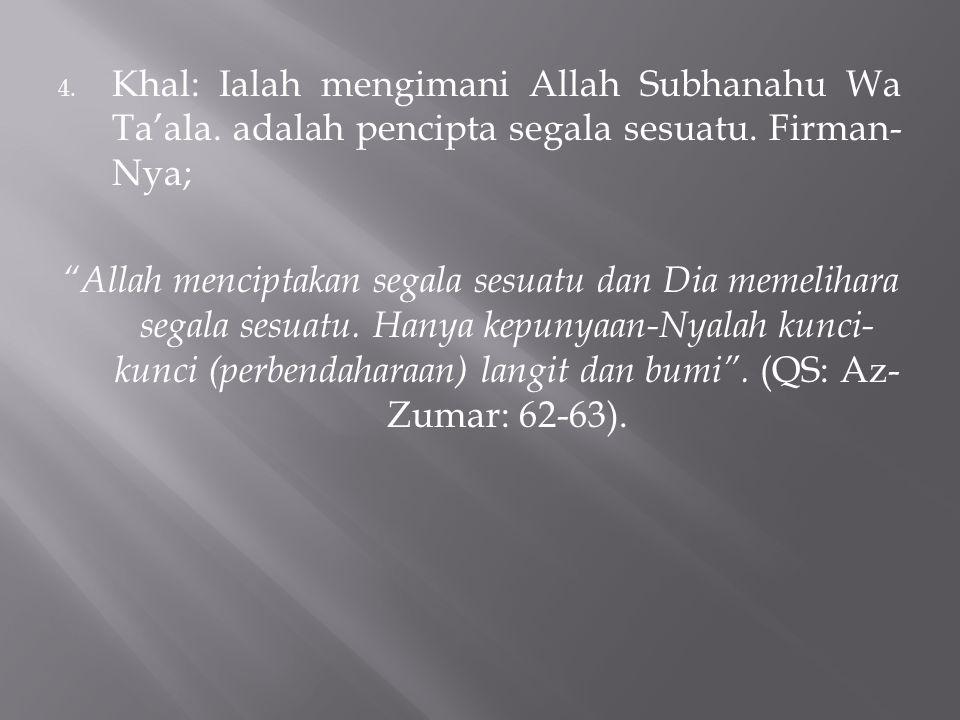 Khal: Ialah mengimani Allah Subhanahu Wa Ta'ala