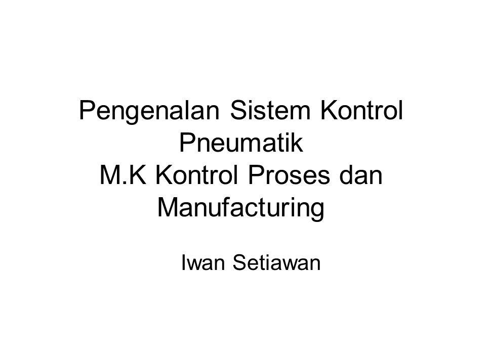 Pengenalan Sistem Kontrol Pneumatik M