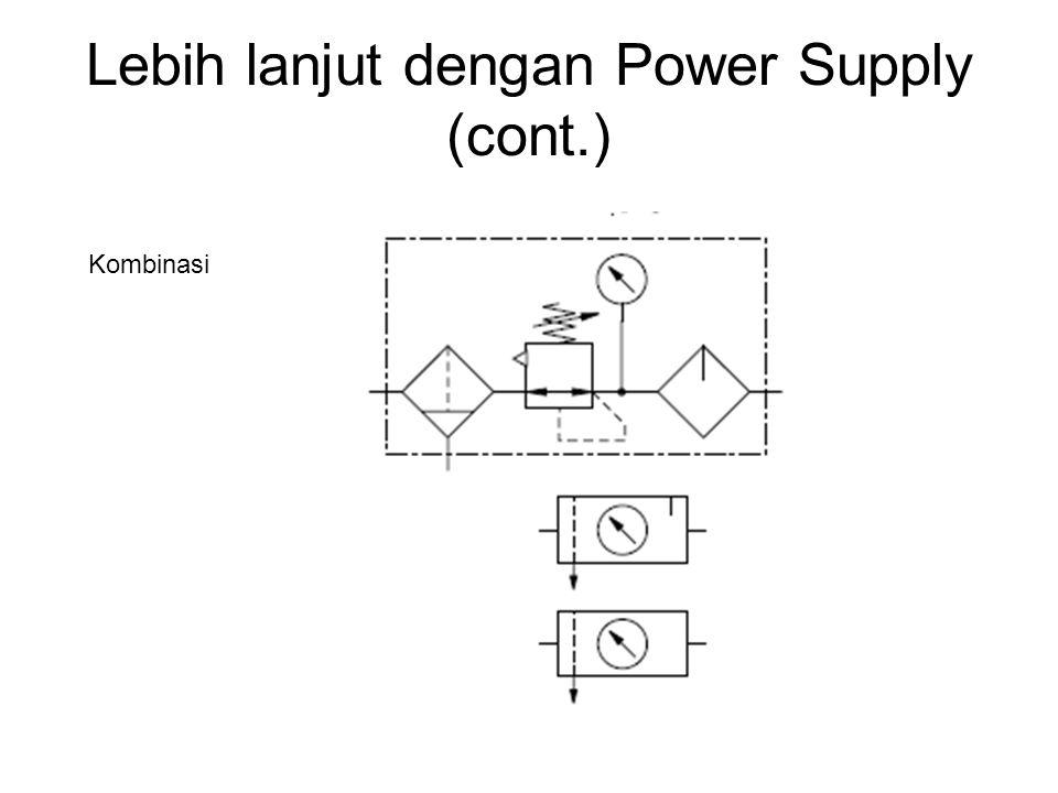 Lebih lanjut dengan Power Supply (cont.)