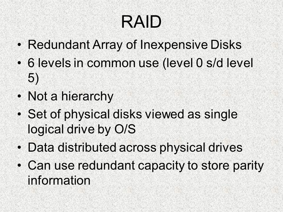 RAID Redundant Array of Inexpensive Disks