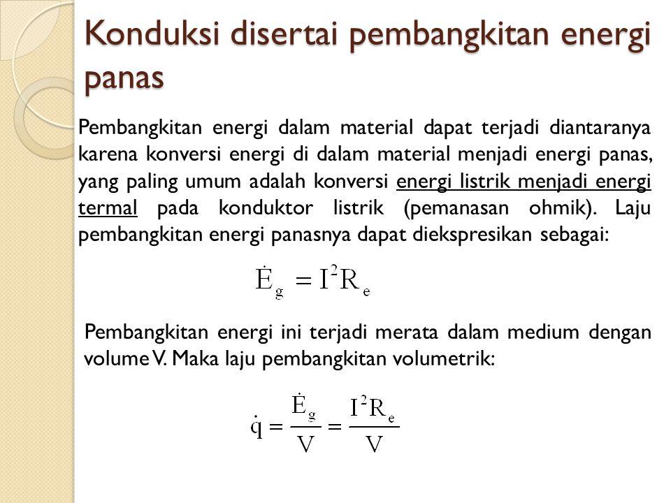 Konduksi disertai pembangkitan energi panas