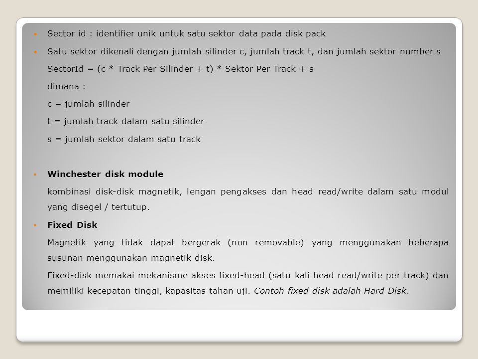 Sector id : identifier unik untuk satu sektor data pada disk pack